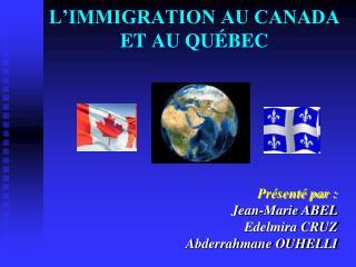 L�IMMIGRATION AU CANADA ET AU QU�BEC