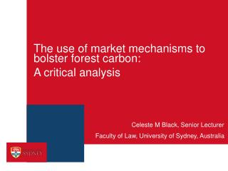 The use of market mechanisms to bolster forest carbon: