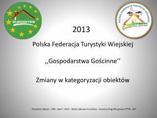 Polska Federacja Turystyki Wiejskiej ,,Gospodarstwa Gościnne''  Zmiany w kategoryzacji obiektów