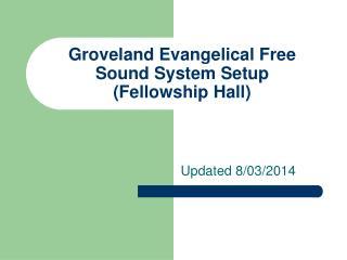 Groveland Evangelical Free  Sound System Setup (Fellowship Hall)