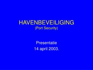 HAVENBEVEILIGING (Port Security)