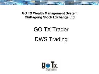 GO TX Trader DWS Trading