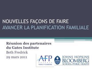 NOUVELLES FAÇONS DE FAIRE  AVANCER LA PLANIFICATION FAMILIALE