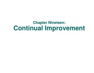 Chapter Nineteen: Continual Improvement