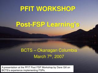 PFIT WORKSHOP Post-FSP Learning's