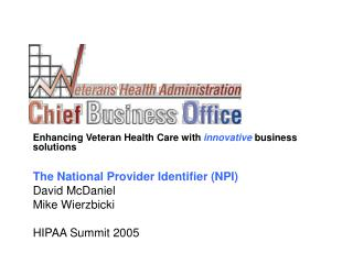 Enhancing Veteran Health Care with  innovative  business solutions