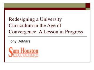 Redesigning a University Curriculum in the Age of Convergence: A Lesson in Progress