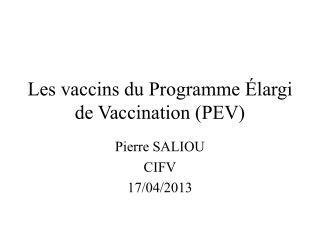 Les vaccins du Programme Élargi de Vaccination (PEV)