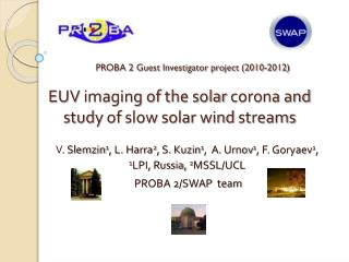 The goal of the study  : To localize sources of the quasi-stationary slow solar wind.   Method: