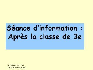 Séance d'information : Après la classe de 3e