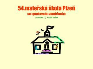 54.mateřská škola Plzeň se sportovním zaměřením Staniční 72, 31200 Plzeň