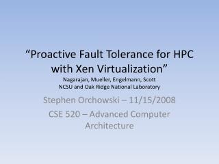 Stephen  Orchowski  – 11/15/2008 CSE 520 – Advanced Computer Architecture