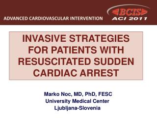 INVASIVE STRATEGIES  FOR PATIENTS WITH RESUSCITATED SUDDEN CARDIAC ARREST