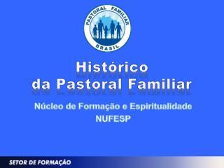 Histórico  da Pastoral Familiar