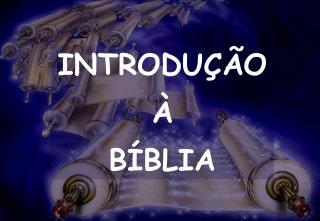 INTRODU  O   B BLIA