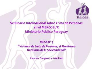 Seminario Internacional sobre Trata de Personas  en el MERCOSUR Ministerio Publico Paraguay