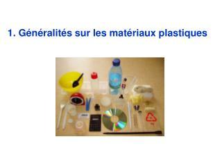 1. Généralités sur les matériaux plastiques