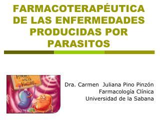 Farmacoterapéutica  de las ENFERMEDADES PRODUCIDAS POR PARASITOS