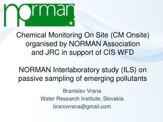 Branislav Vrana Water Research Institute, Slovakia branovrana@gmail