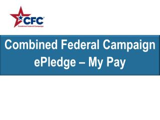 Combined Federal Campaign  ePledge  – My Pay