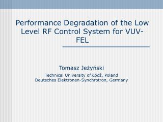 Performance Degradation of the Low Level RF Control System for VUV-FEL