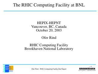 The RHIC Computing Facility at BNL