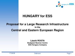 HUNGARY for  ESS Proposal for a Large Research Infrastructure  in the