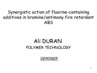 Synergistic action of fluorine-containing additives in bromine/antimony fire retardant ABS