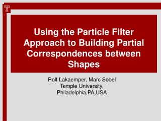 Using the Particle Filter Approach to Building Partial Correspondences between Shapes