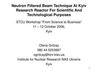 "STCU Workshop ""From Science to Business""  11 – 12 October 2006, Kyiv Olena Gritzay 380 44 5253987"