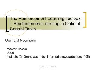 The Reinforcement Learning Toolbox � Reinforcement Learning in Optimal Control Tasks