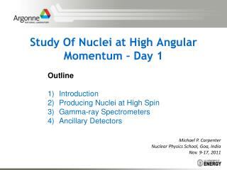 Study Of Nuclei at High Angular Momentum – Day 1