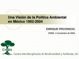 Una Visión de la Política Ambiental en México 1992-2004