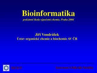 Bioinformatika pod zimní škola výpočetní chemie, Praha 2006