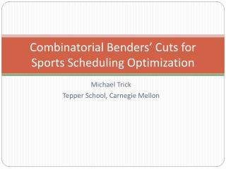Combinatorial Benders� Cuts for Sports Scheduling Optimization