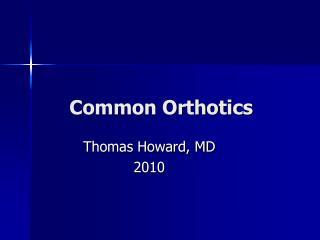 Common Orthotics