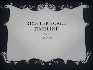 Richter scale timeline