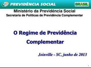 Ministério da Previdência Social Secretaria de Políticas de Previdência Complementar