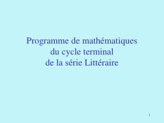 Programme de mathématiques  du cycle terminal  de la série Littéraire