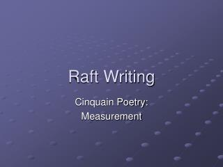 Raft Writing