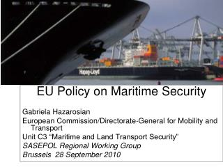 EU Policy on Maritime Security Gabriela Hazarosian