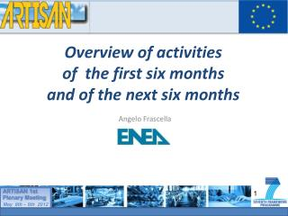 Overview of activities  of  the first six months  and of the next six months