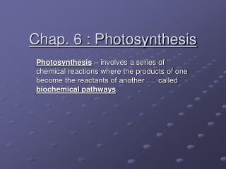 Chap. 6 : Photosynthesis