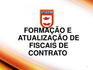 FORMAÇÃO E  ATUALIZAÇÃO DE  FISCAIS DE  CONTRATO