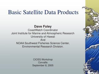 Basic Satellite Data Products