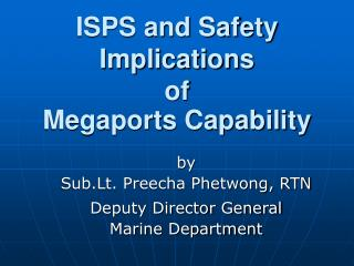 ISPS and Safety Implications of Megaports Capability