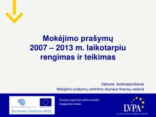 Mokėjimo prašymų  2007 – 2013 m. laikotarpiu rengimas ir teikimas