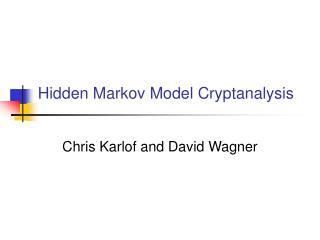 Hidden Markov Model Cryptanalysis