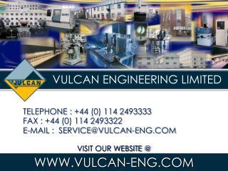 VULCAN ENGINEERING LIMITED