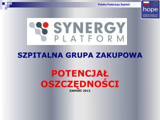 Szpitalna Grupa Zakupowa  potencjał oszczędności ZAMOŚĆ 2013